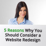 5 reasons why you should consider having your website redesigned.