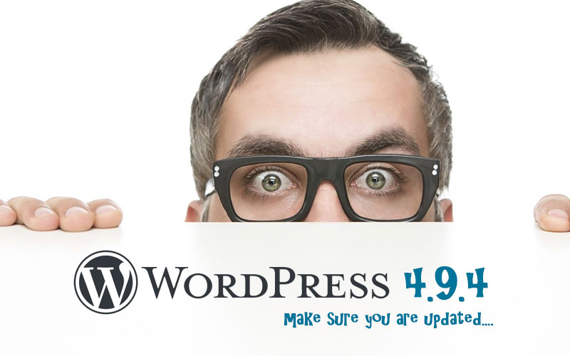 Make sure WordPress is updated to v.4.9.4 – IMPORTANT!