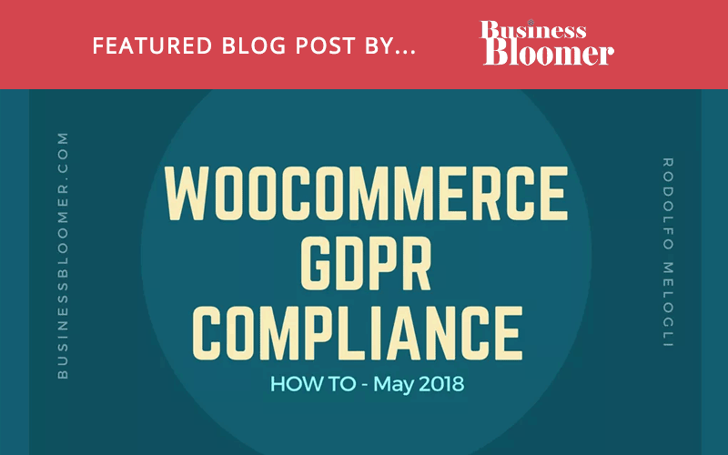 How To Make A WooCommerce Website GDPR Compliant? [Business Bloomer Article]